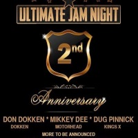 ULTIMATE JAM NIGHT TO CELEBRATE 2nd ANNIVERSARY with MIKKEY DEE, DON DOKKEN, DUG PINNICK and more January 17, 2017