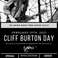 Cliff Burton Day - February 10 - Virtual Event to Celebrate the Life and Music of Cliff Burton