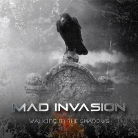 MAD INVASION new single and video `Walking In The Shadows'